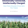 Emotionally Connected, Intellectually Charged: How Your Speaker Style Gets You There Guide